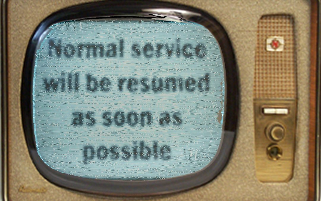 Image of Television set with the message 'Normal Service Will Be Resumed As Soon As Possible'